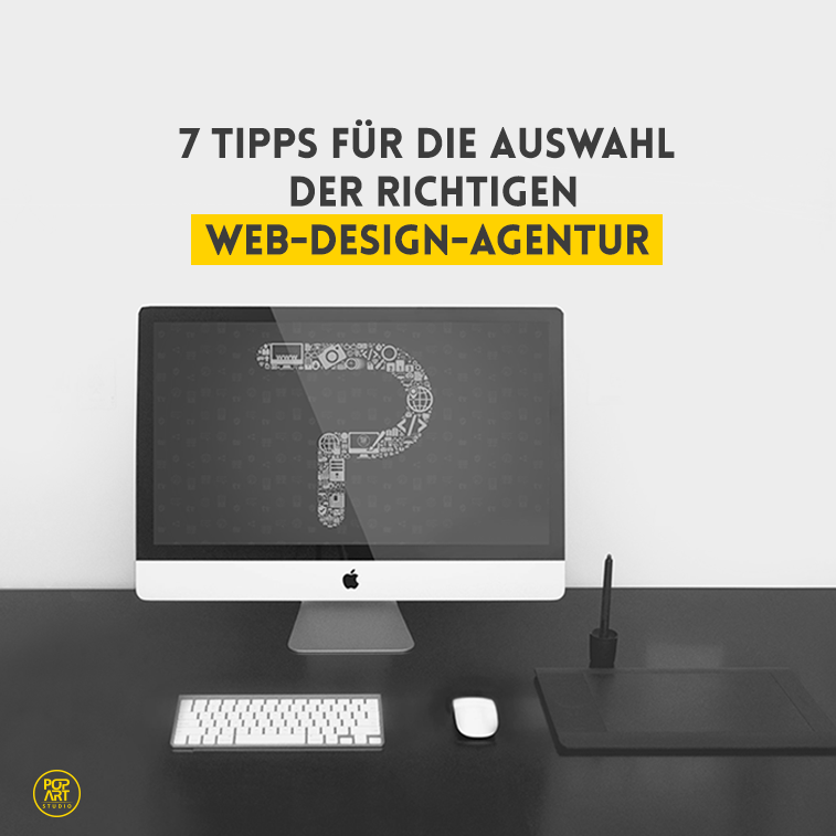 7 Tipps für die Auswahl der richtigen Webdesign-Agentur