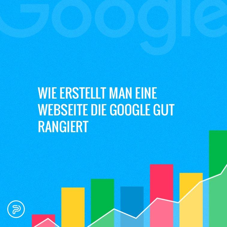 Wie erstellt man eine Webseite die Google gut rangiert