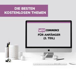 Woocommerce für Anfänger (2. Teil): die besten kostenlosen Themen