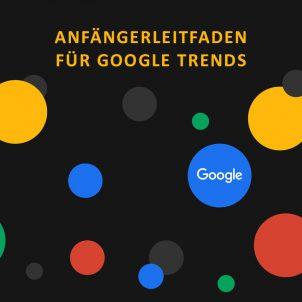 Anfängerleitfaden für Google Trends