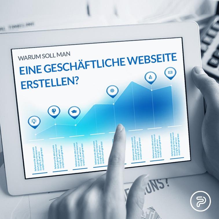 Warum soll man eine geschäftliche Webseite erstellen