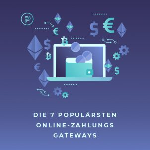 Die 7 populärsten Online-Zahlungs-Gateways