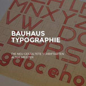 Bauhaus Typographie: die neu gestaltete Schriftarten alter Meister