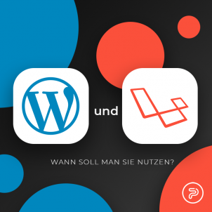 WordPress & Laravel-wann soll man sie nutzen?
