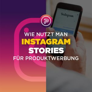 Wie nutzt man Instagram Stories für Produktwerbung