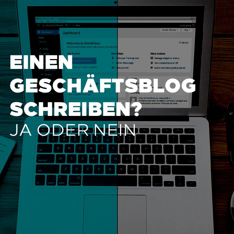 Einen Geschäftsblog schreiben – ja oder nein