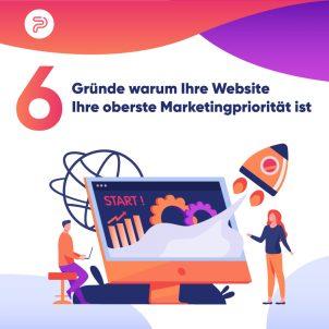 6 Gründe warum Ihre Website Ihre oberste Marketingpriorität ist