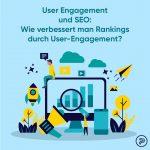User Engagement und SEO: Wie verbessert man Rankings durch User-Engagement?