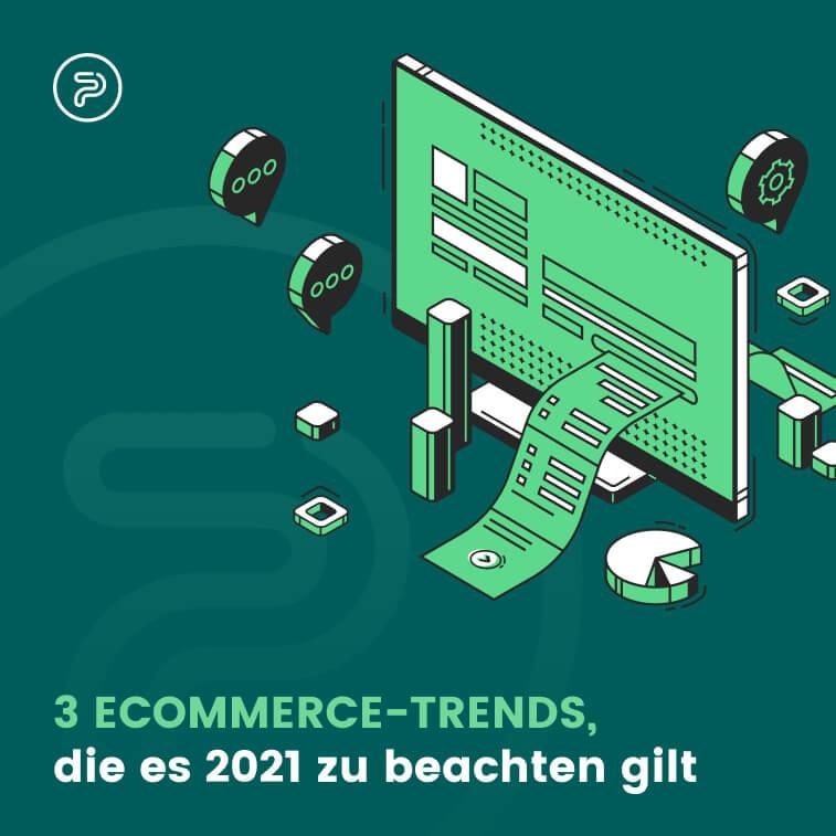 3 eCommerce-Trends, die es 2021 zu beachten gilt