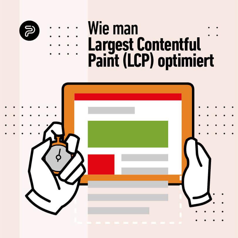 Wie man Largest Contentful Paint (LCP) optimiert